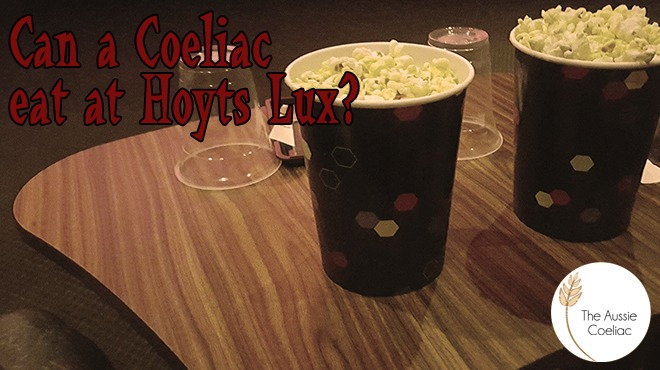 Can a Coeliac Eat at Hoyts Lux?